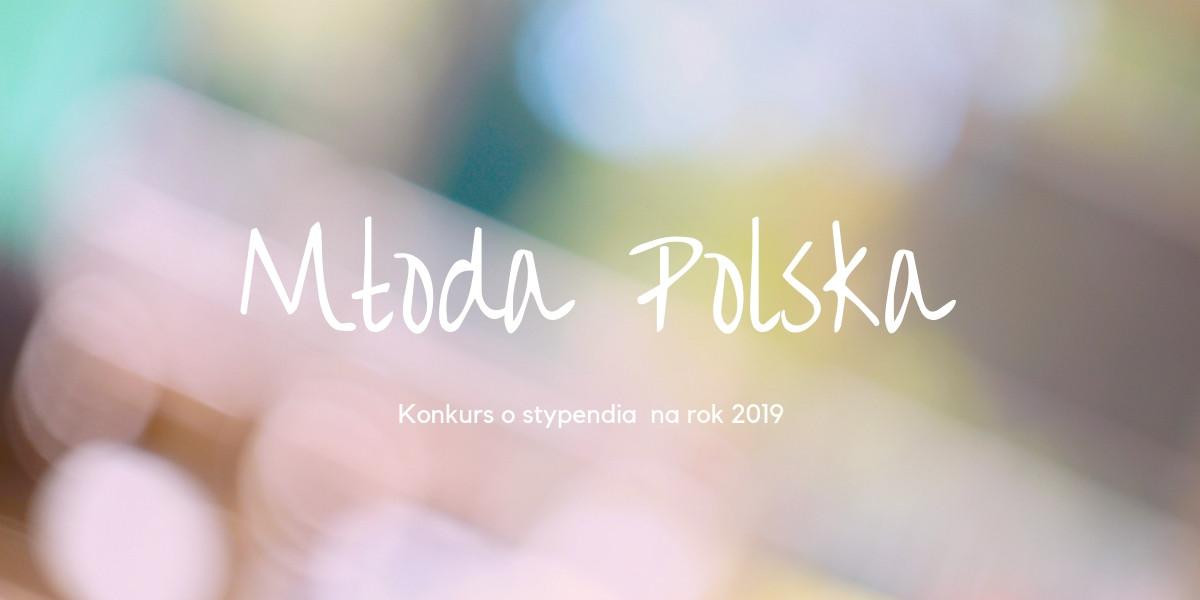 Konkurs o stypendia z Programu Młoda Polska na rok 2019