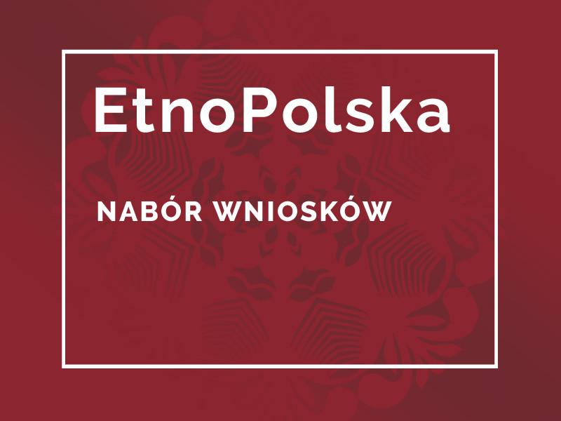EtnoPolska 2021. NABÓR WNIOSKÓW!